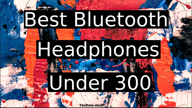 best-bluetooth-headphones-under-300
