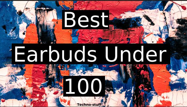 best-earbuds-under-100