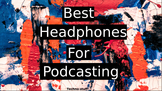 best-headphones-for-podcasting