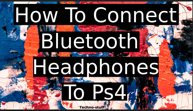 how-to-connect-bluetooth-headphones-to-ps4