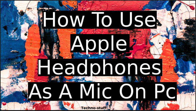 How-To-Use-Apple-Headphones-As-A-Mic-On-Pc