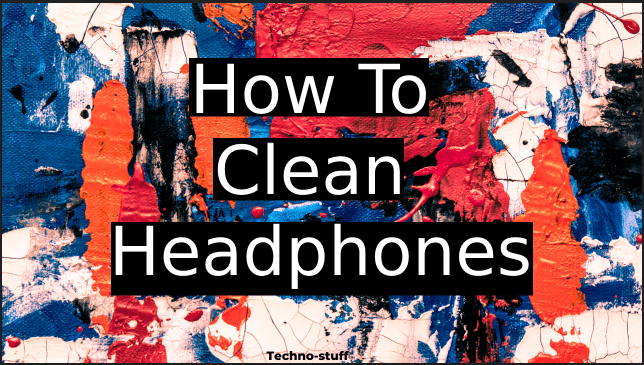 how-to-clean-headphones