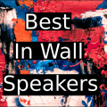 Best-In-Wall-Speakers