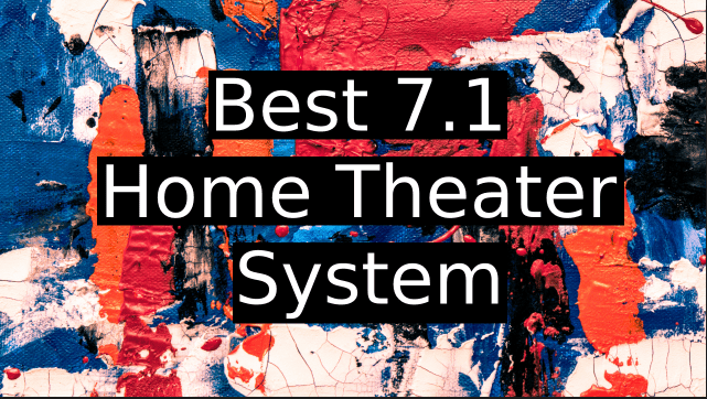 Best-7.1-Home-Theater-System