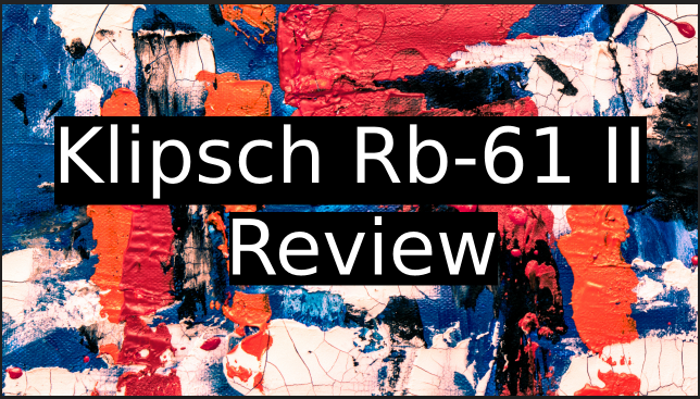 Klipsch-Rb-61-II-Review