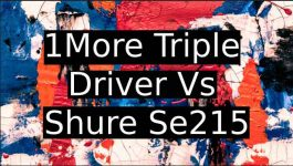 1more Triple Driver Vs Shure se215