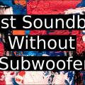 Best-Soundbar-Without-Subwoofer