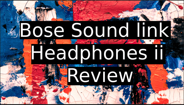 Bose-sound-link-around-ear-wireless-headphones-ii-review