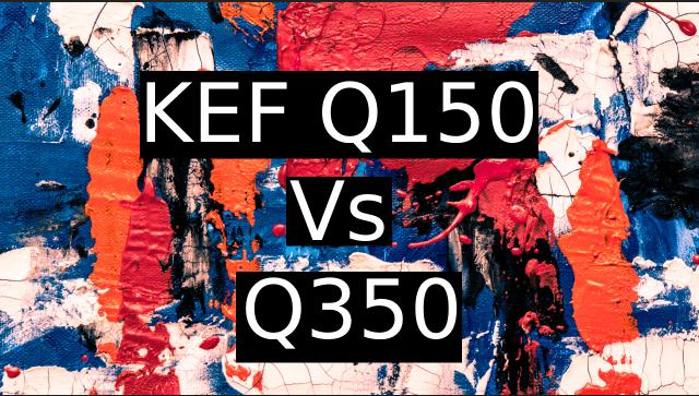KEF-q150-Vs-q350
